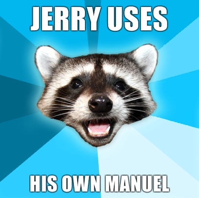 Jerry-uses-his-own-manuel