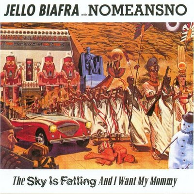 Jello_biafra_with_nomeansno__5b1991_5d_the_sky_is_falling_and_i_want_my_mommy_-_front_medium