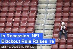 In-recession-nfl-blackout-rule-raises-ire_medium