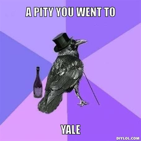 Rich-raven-meme-generator-a-pity-you-went-to-yale-b0fc7d_medium
